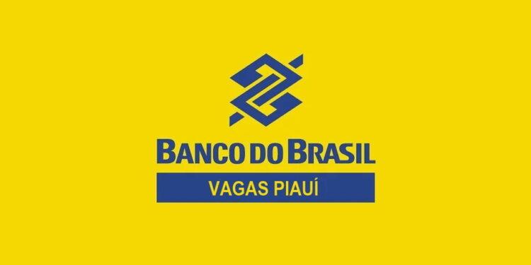 Vagas Piauí concurso Banco do Brasil